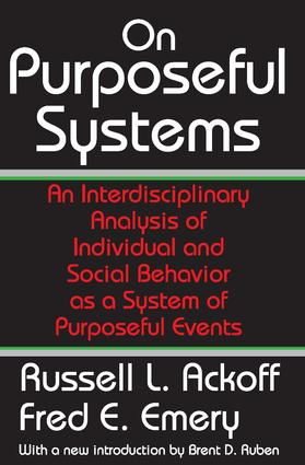 On Purposeful Systems: An Interdisciplinary Analysis of Individual and Social Behavior as a System of Purposeful Events, 1st Edition (Paperback) book cover