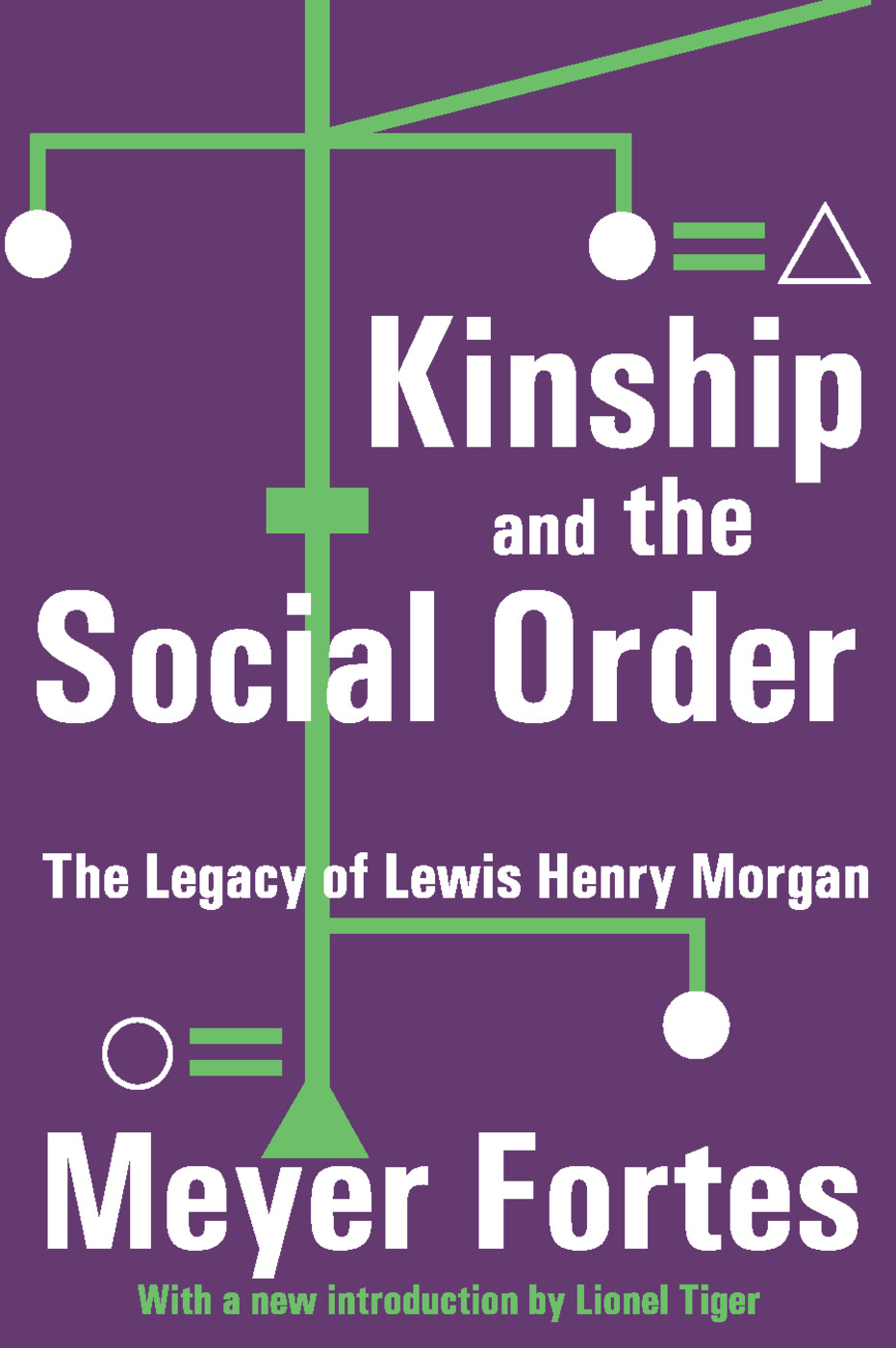 Kinship and the Social Order: The Legacy of Lewis Henry Morgan, 1st Edition (Paperback) book cover