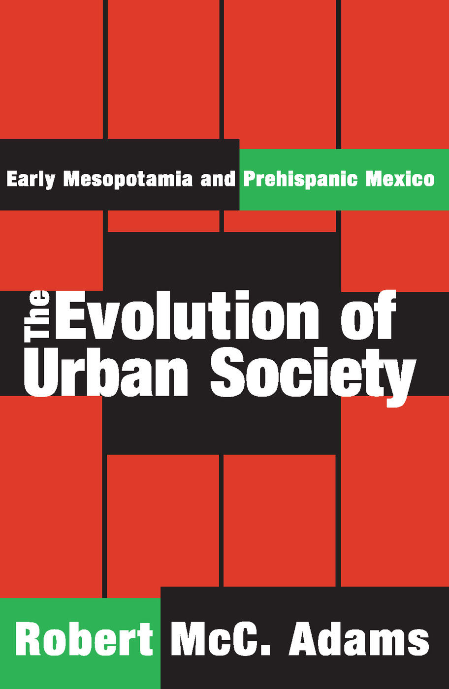 The Evolution of Urban Society: Early Mesopotamia and Prehispanic Mexico, 1st Edition (Paperback) book cover