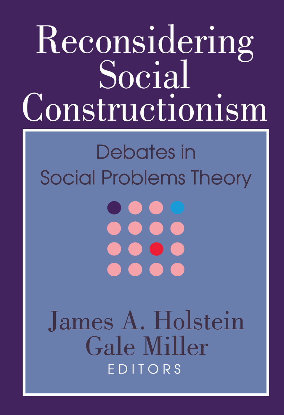 Reconsidering Social Constructionism: Debates in Social Problems Theory, 1st Edition (Paperback) book cover