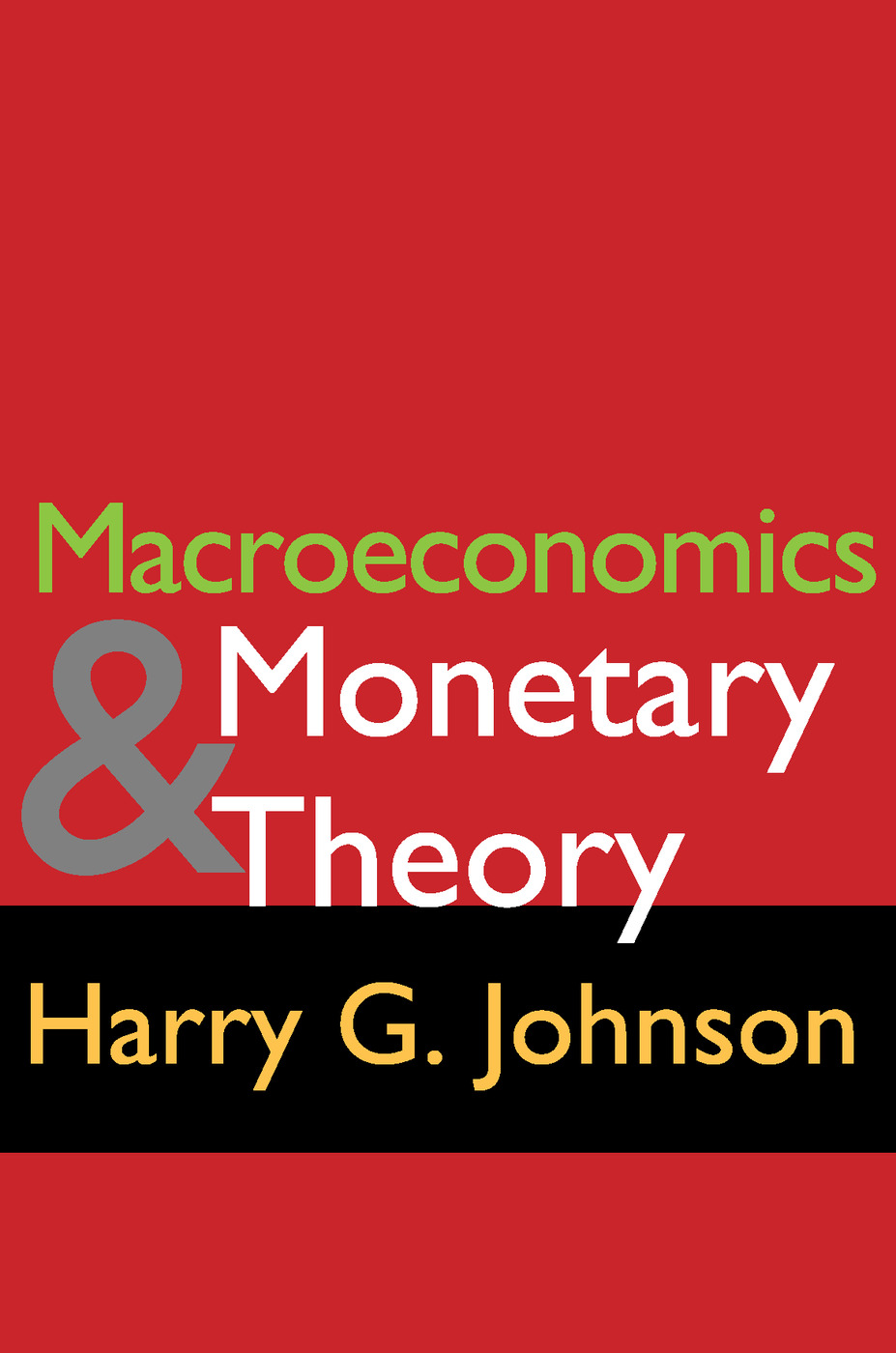 Macroeconomics and Monetary Theory: 1st Edition (Paperback) book cover