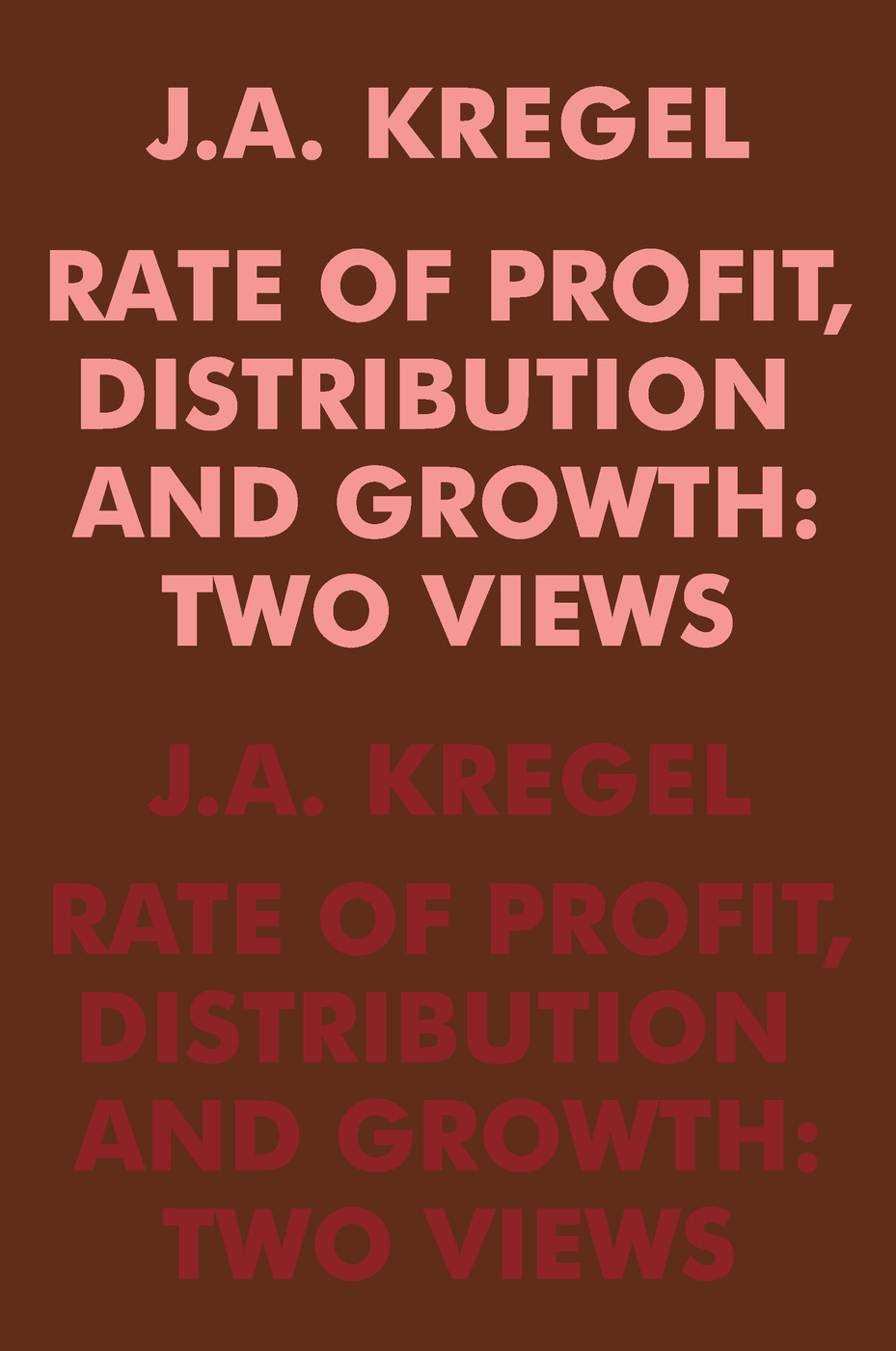 Rate of Profit, Distribution and Growth: Two Views, 1st Edition (Paperback) book cover
