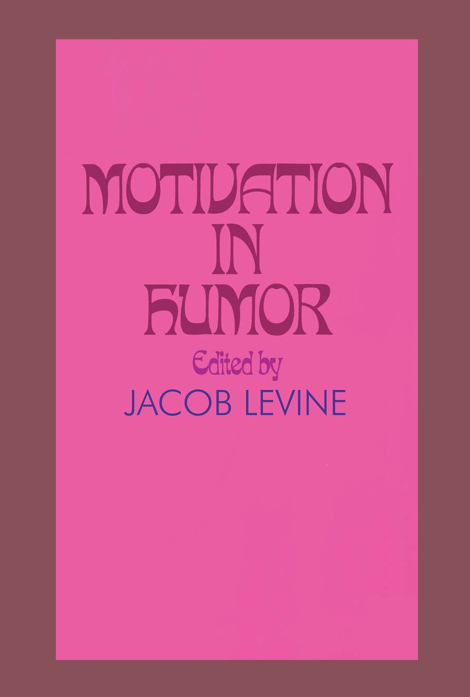 Motivation in Humor: 1st Edition (Paperback) book cover