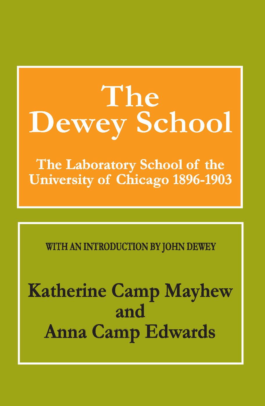 The Dewey School: The Laboratory School of the University of Chicago 1896-1903, 1st Edition (Paperback) book cover