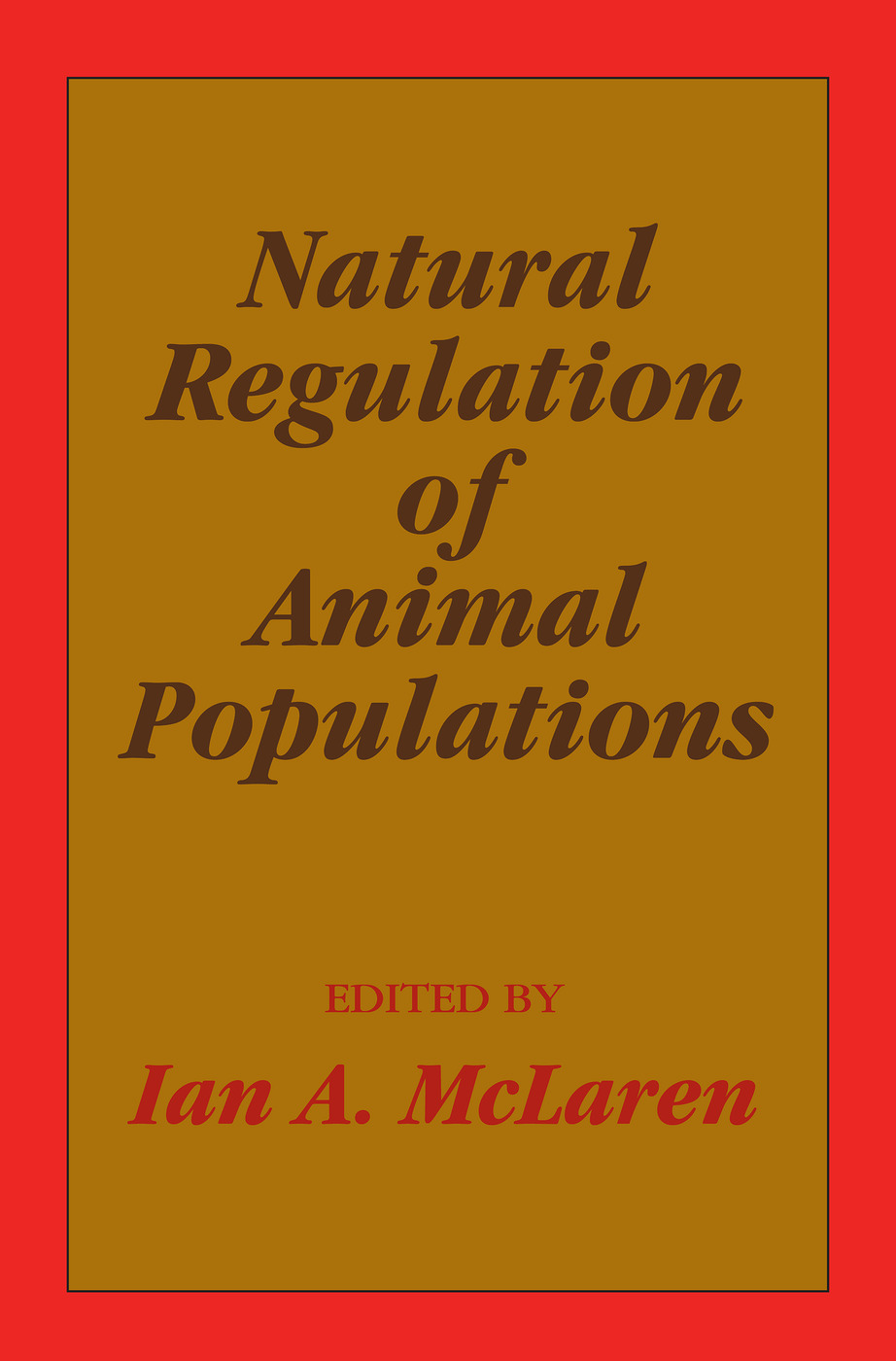 The Natural Selection of Self-Regulatory Behavior in Animal Populations
