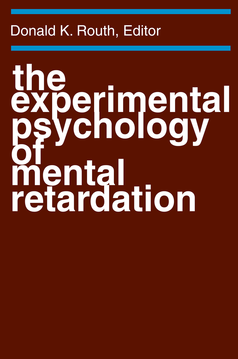 The Experimental Psychology of Mental Retardation
