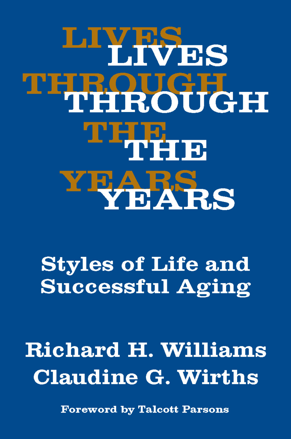 Lives Through the Years: Styles of Life and Successful Aging, 1st Edition (Paperback) book cover