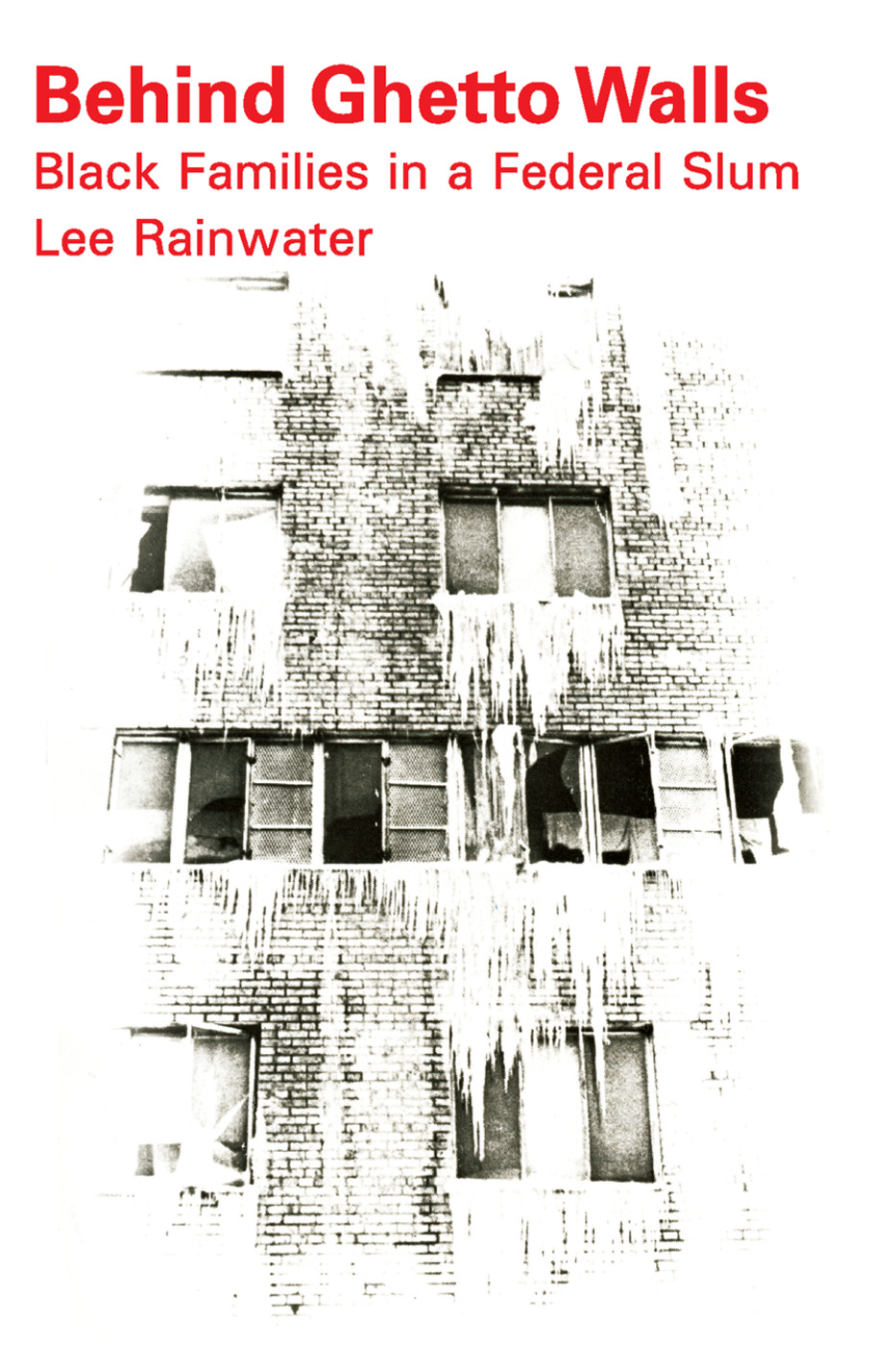 Behind Ghetto Walls: Black Families in a Federal Slum, 1st Edition (Paperback) book cover