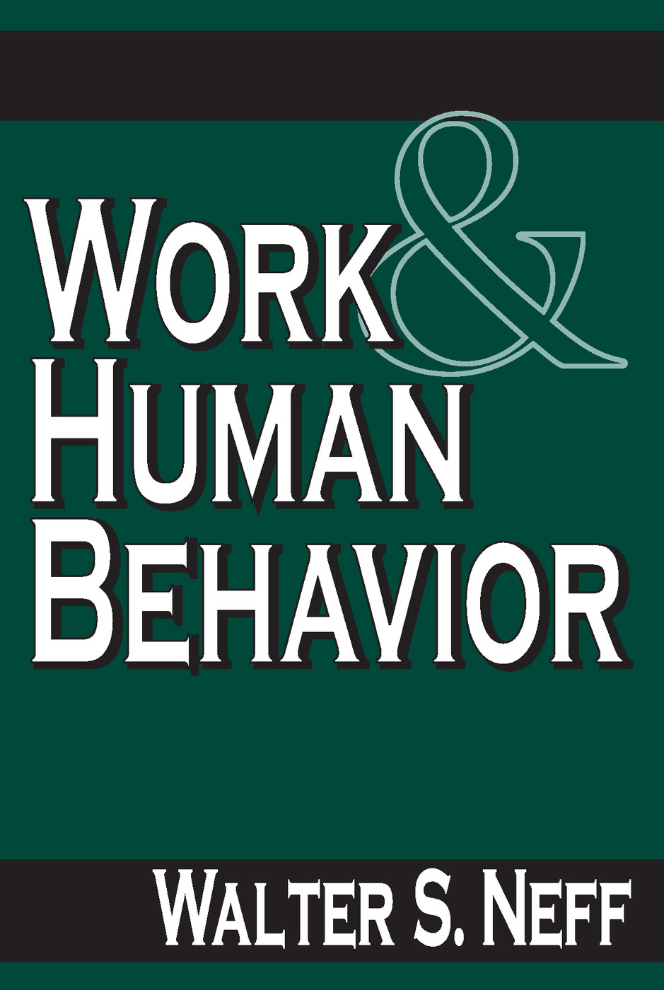 Work and Human Behavior: 3rd Edition (Paperback) book cover