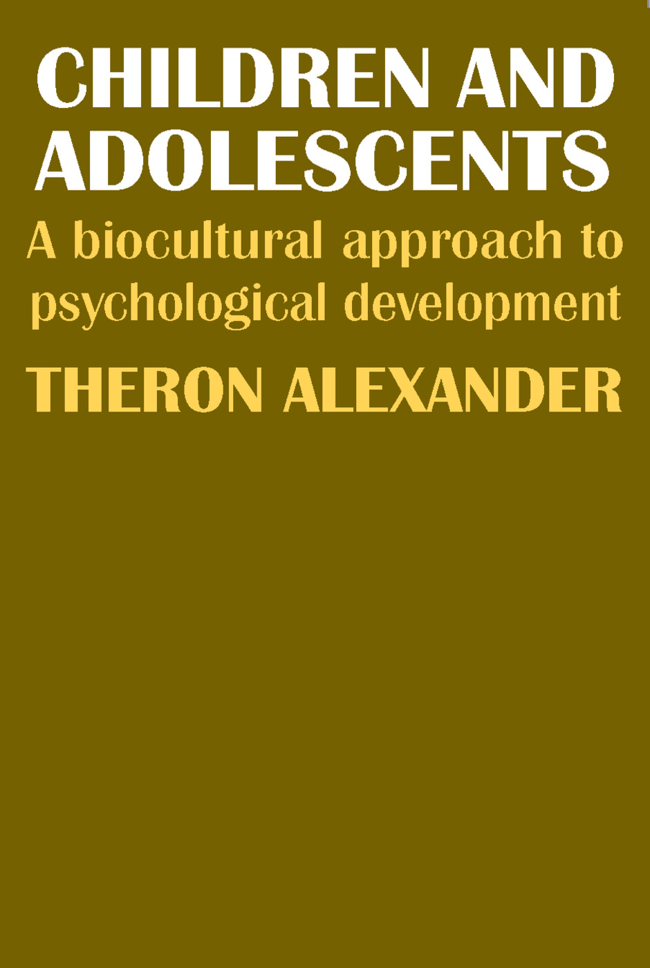 Children and Adolescents: A Biocultural Approach to Psychological Development, 1st Edition (Paperback) book cover