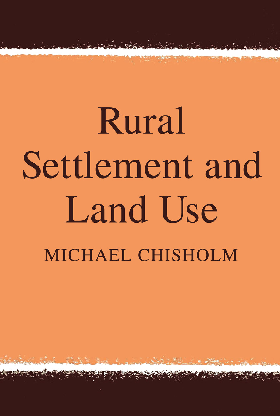 Rural Settlement and Land Use: 1st Edition (Paperback) book cover