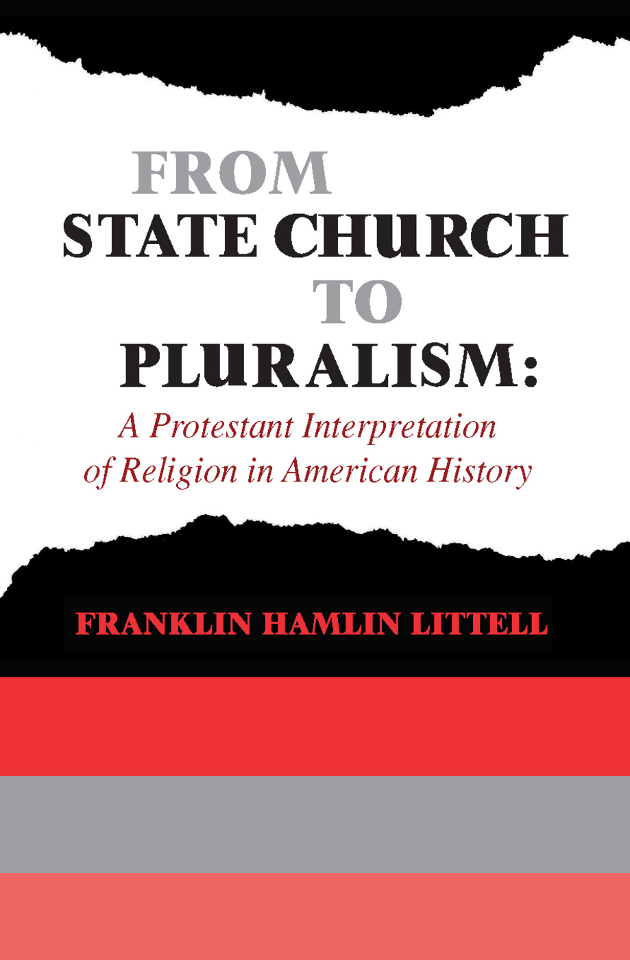 From State Church to Pluralism: A Protestant Interpretation of Religion in American History, 1st Edition (e-Book) book cover