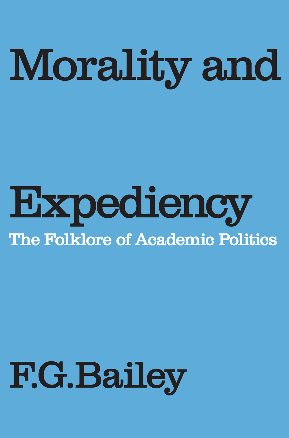 Morality and Expediency: The Folklore of Academic Politics, 1st Edition (Paperback) book cover