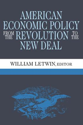 American Economic Policy from the Revolution to the New Deal: 1st Edition (Paperback) book cover