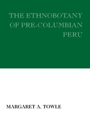 The Ethnobotany of Pre-Columbian Peru: 1st Edition (Paperback) book cover