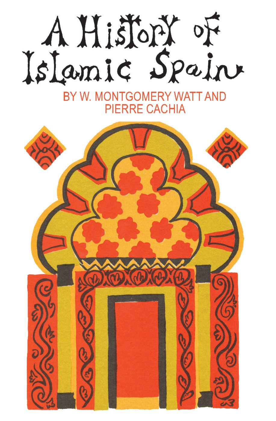 A History of Islamic Spain: 1st Edition (Paperback) book cover