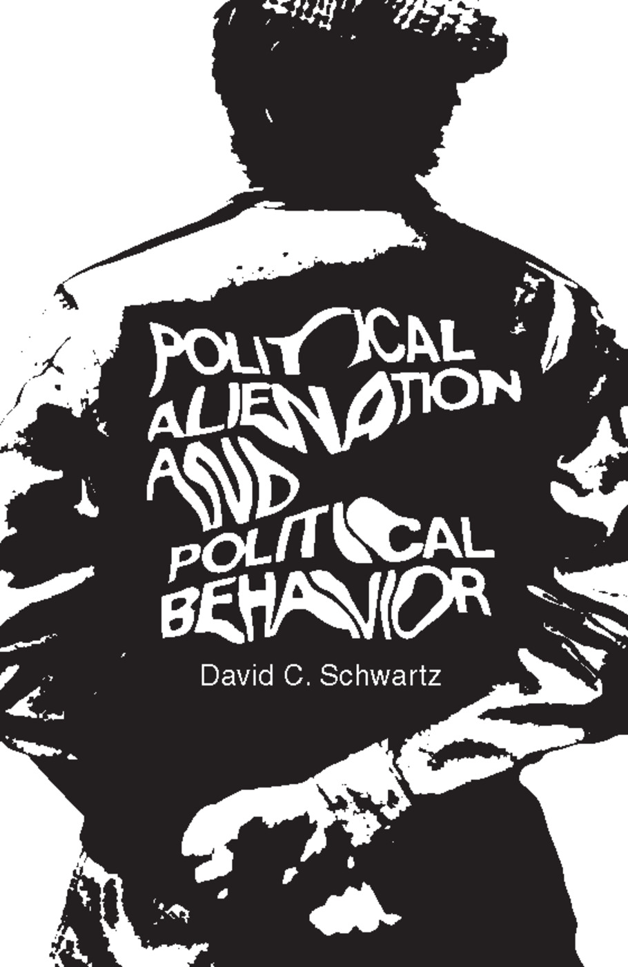 Political Alienation and Political Behavior: 1st Edition (Paperback) book cover