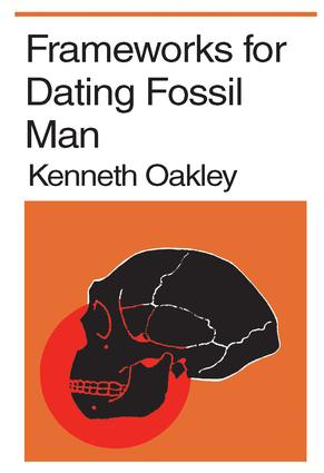 Frameworks for Dating Fossil Man: 1st Edition (Paperback) book cover