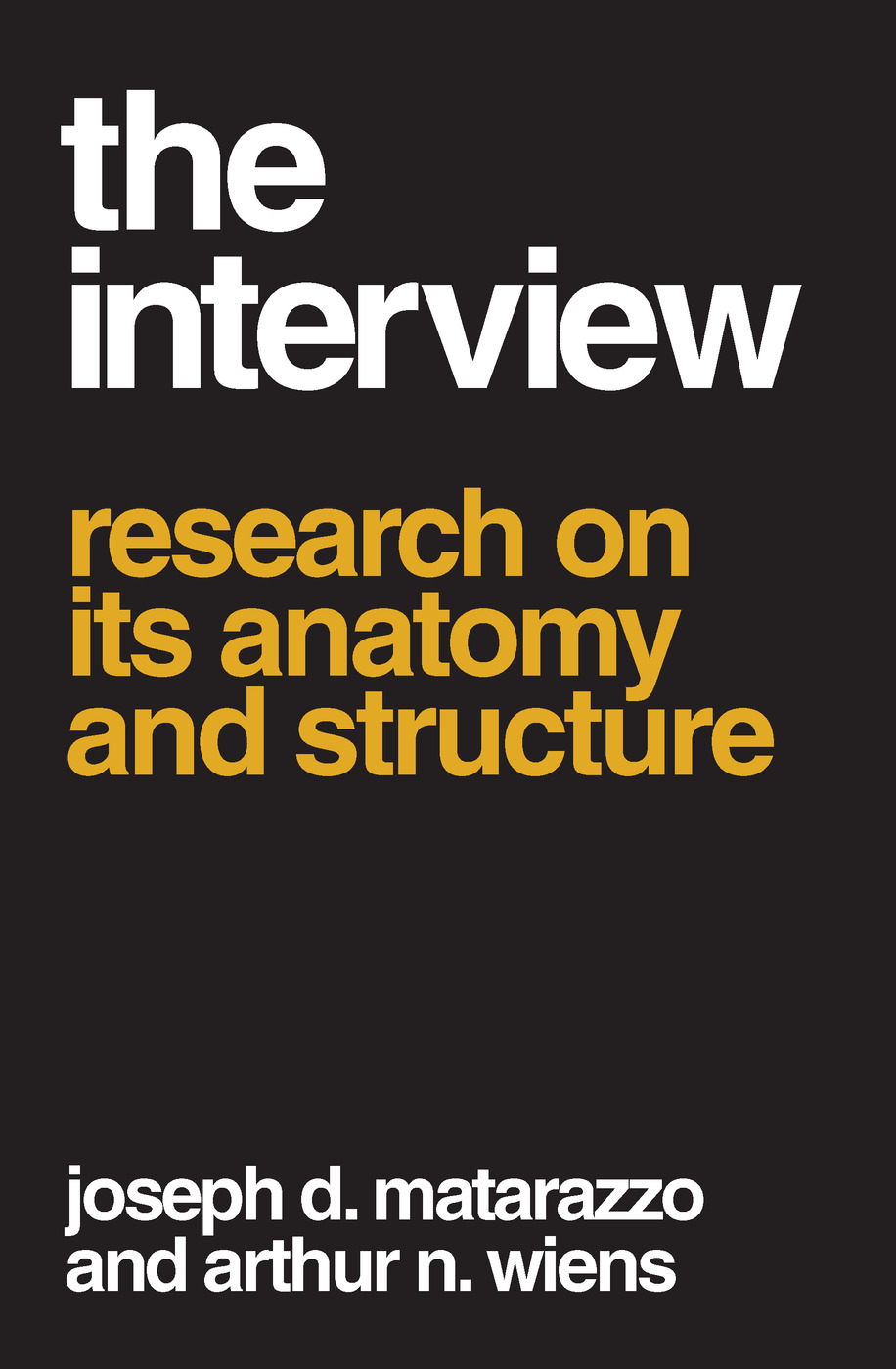 The Interview: Research on Its Anatomy and Structure, 1st Edition (Paperback) book cover
