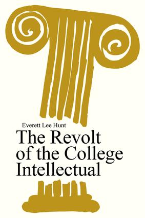 The Revolt of the College Intellectual: 1st Edition (Paperback) book cover