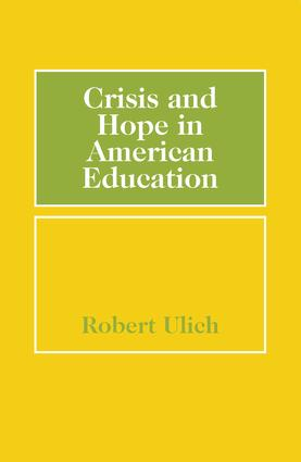 Crisis and Hope in American Education: 1st Edition (Paperback) book cover
