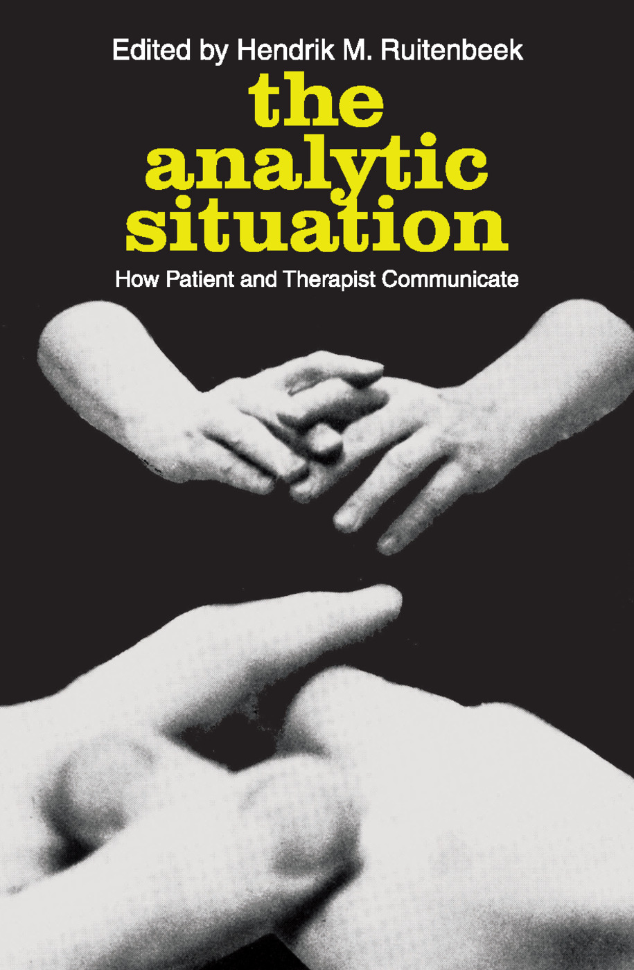 The Analytic Situation: How Patient and Therapist Communicate, 1st Edition (Paperback) book cover