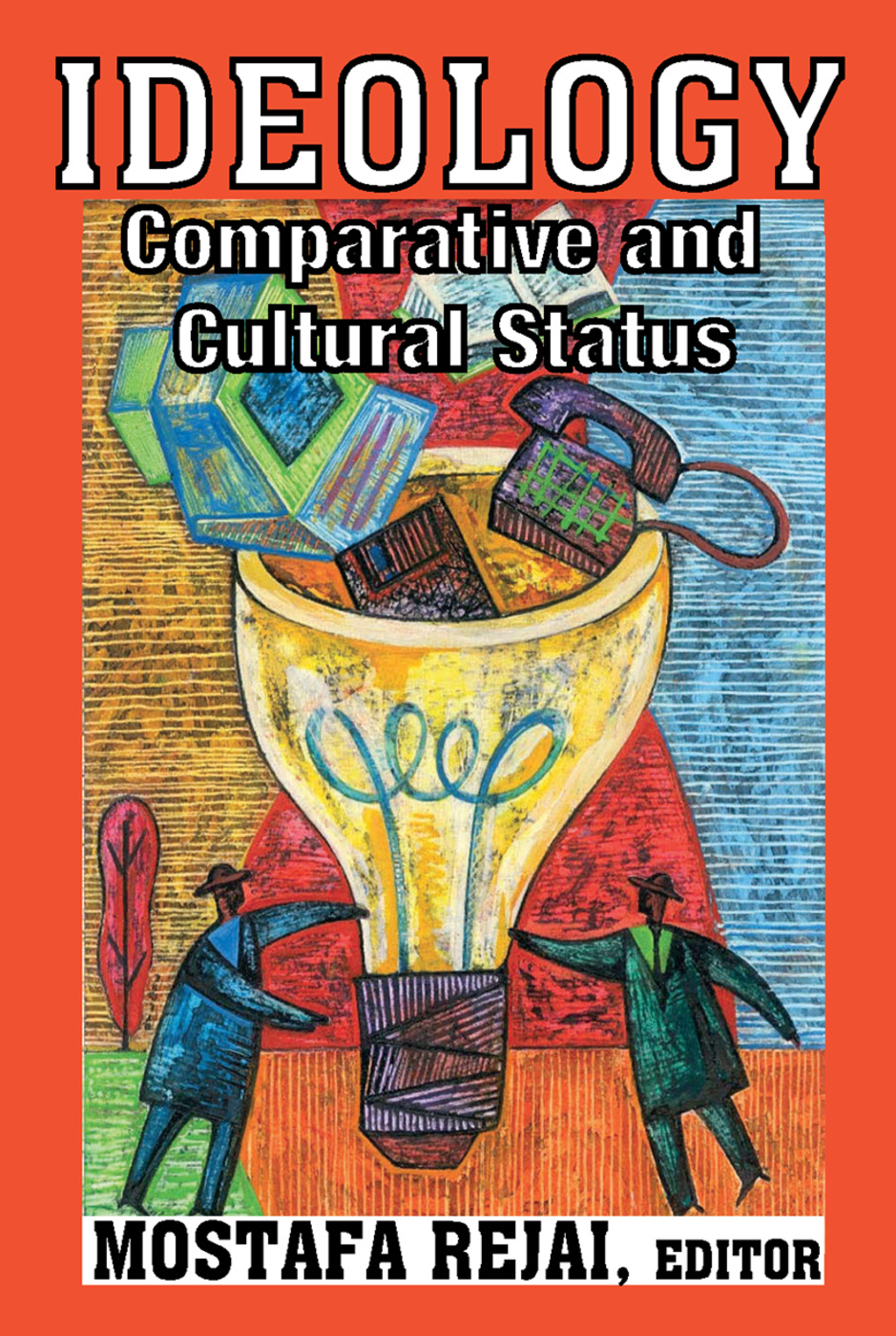 Ideology: Comparative and Cultural Status, 1st Edition (Paperback) book cover