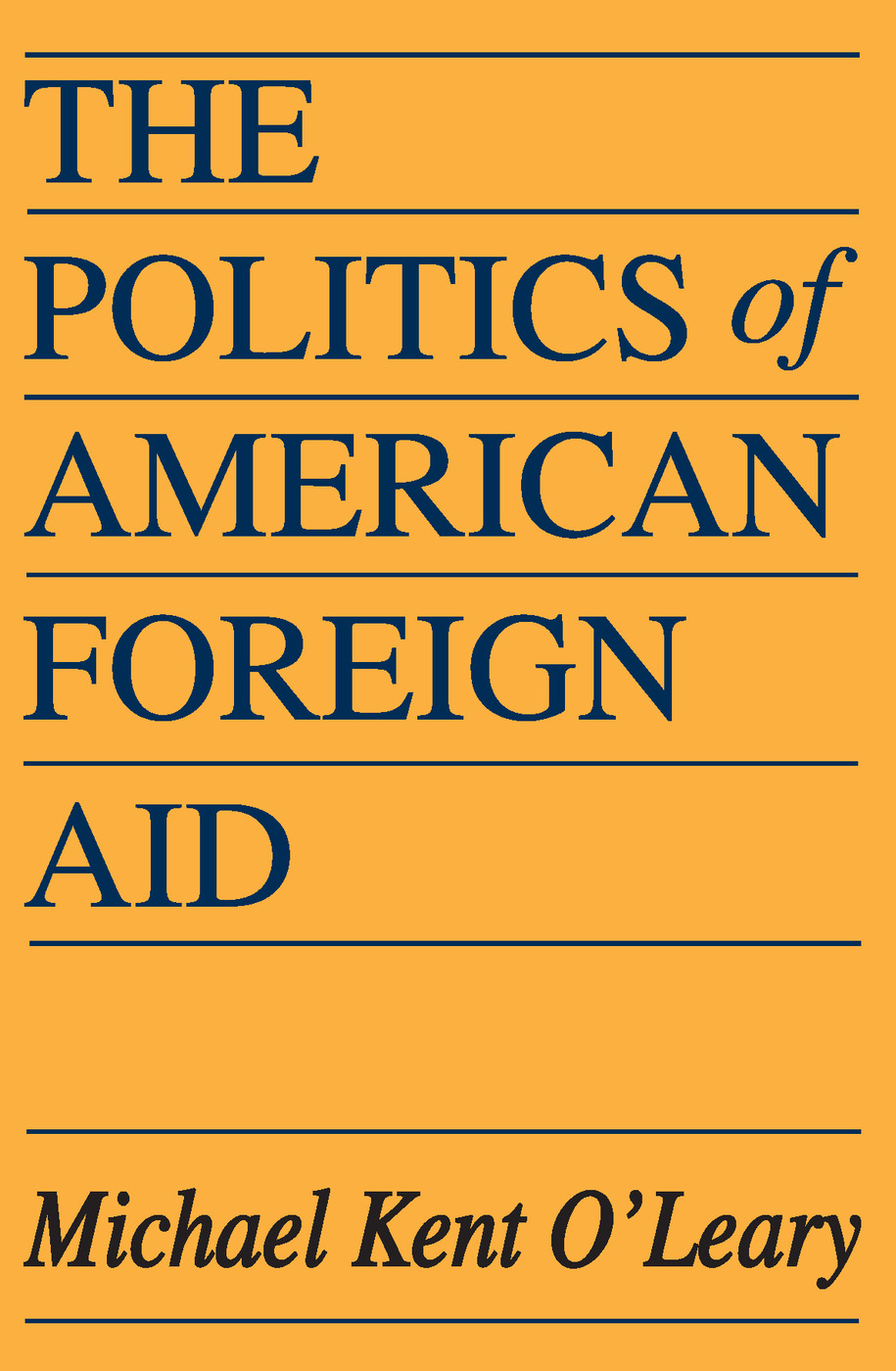 The Politics of American Foreign Aid: 1st Edition (Paperback) book cover