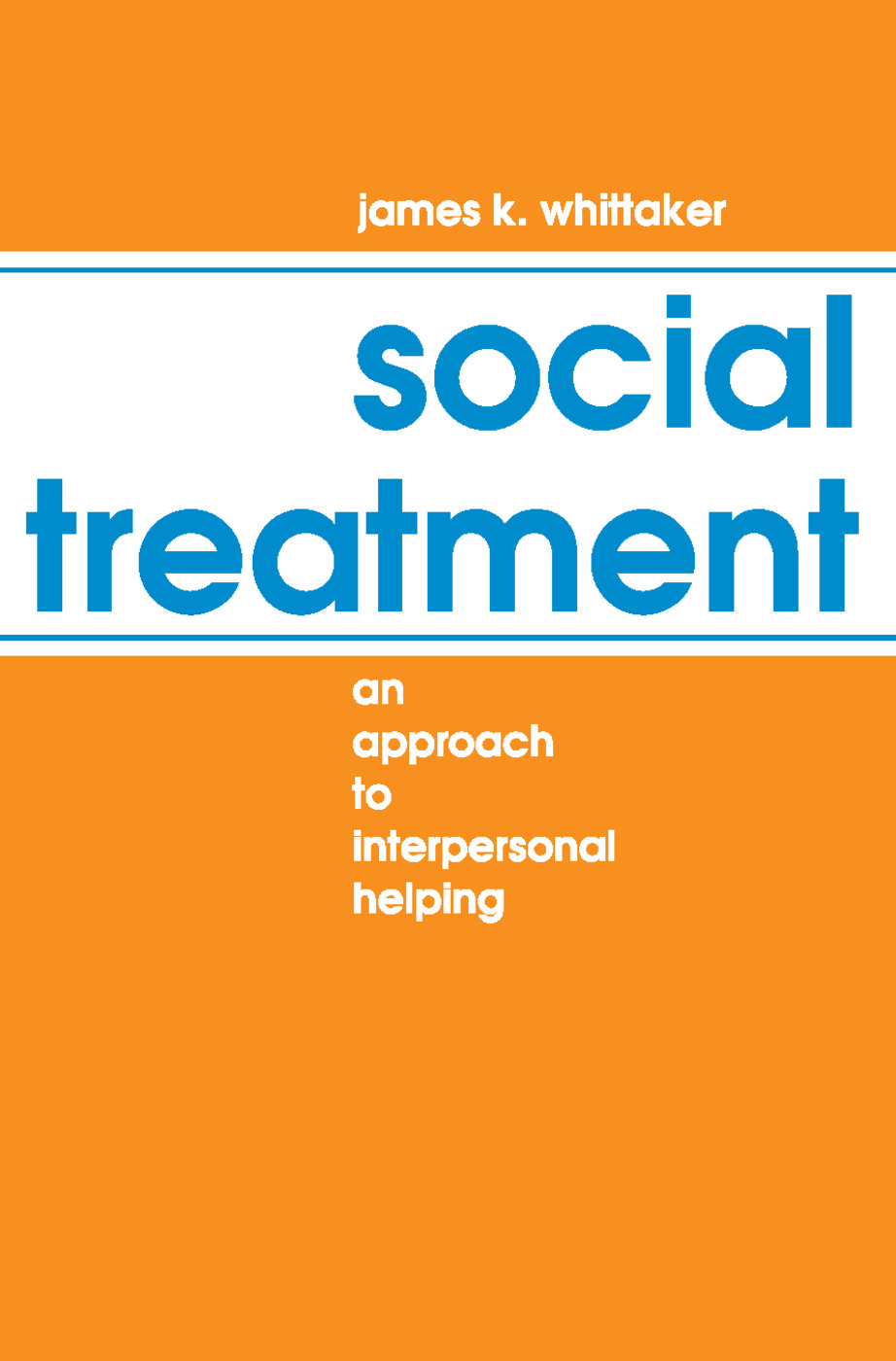 Social Treatment: An Approach to Interpersonal Helping, 1st Edition (Paperback) book cover