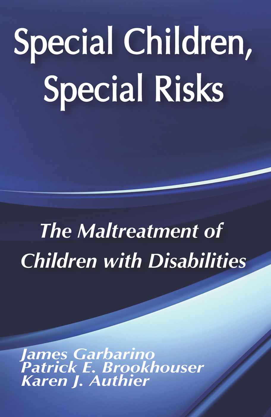 Special Children, Special Risks: The Maltreatment of Children with Disabilities, 1st Edition (Paperback) book cover