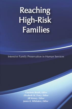 Reaching High-Risk Families: Intensive Family Preservation in Human Services - Modern Applications of Social Work, 1st Edition (Paperback) book cover