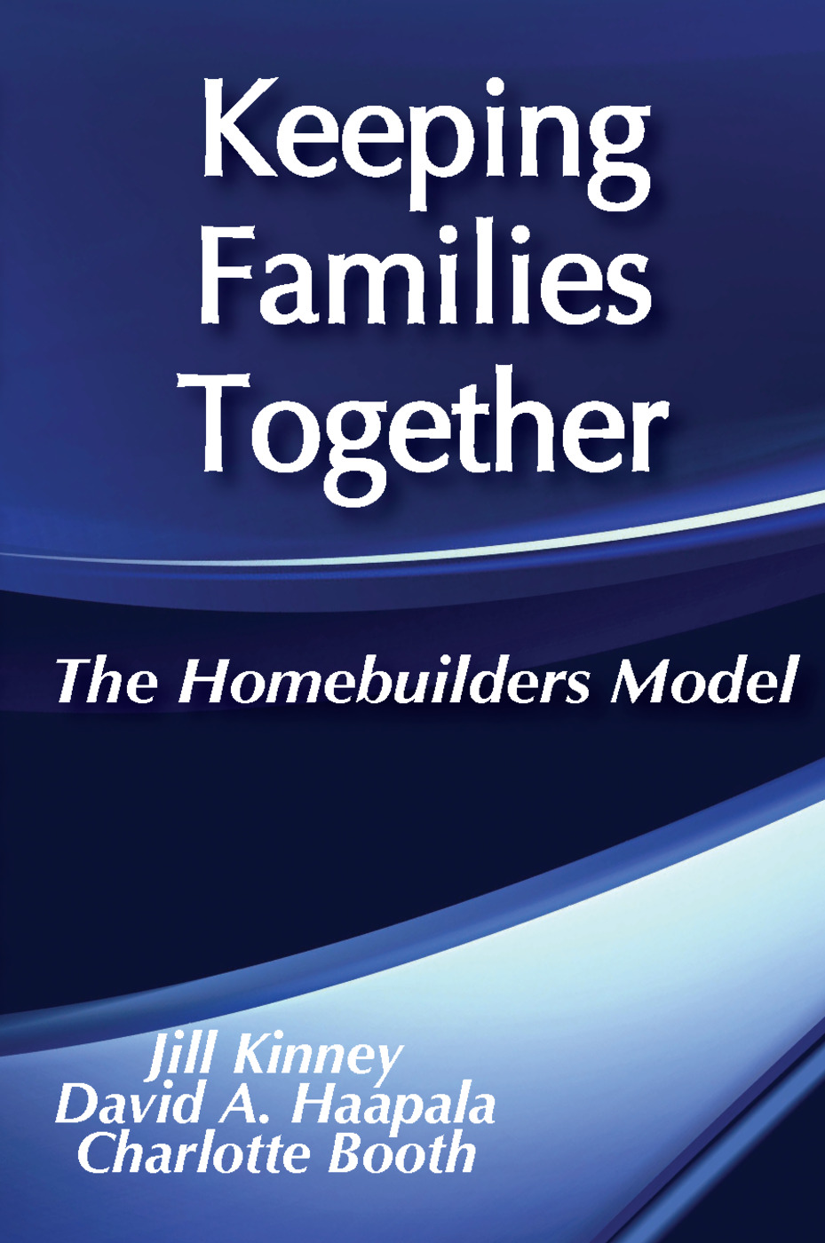 Keeping Families Together: The Homebuilders Model, 1st Edition (Paperback) book cover