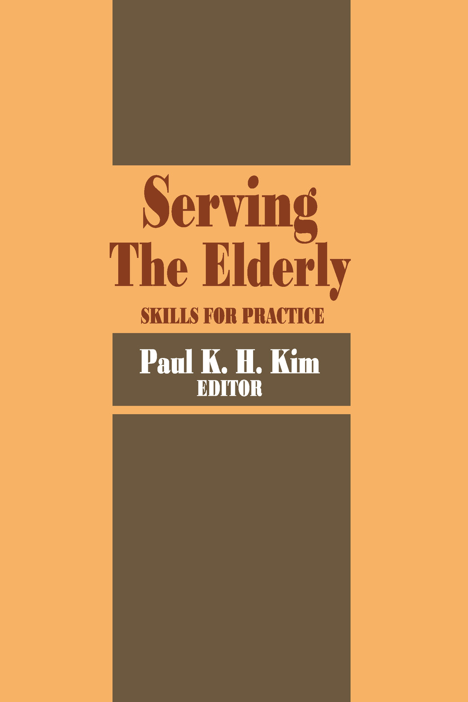 Serving the Elderly: Skills for Practice, 1st Edition (Paperback) book cover