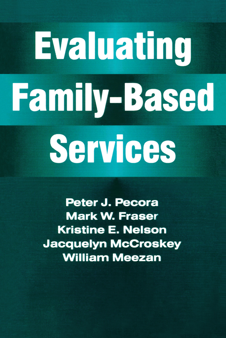 Evaluating Family-Based Services: 1st Edition (Paperback) book cover