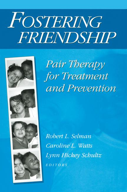 Fostering Friendship: Pair Therapy for Treatment and Prevention, 1st Edition (Paperback) book cover