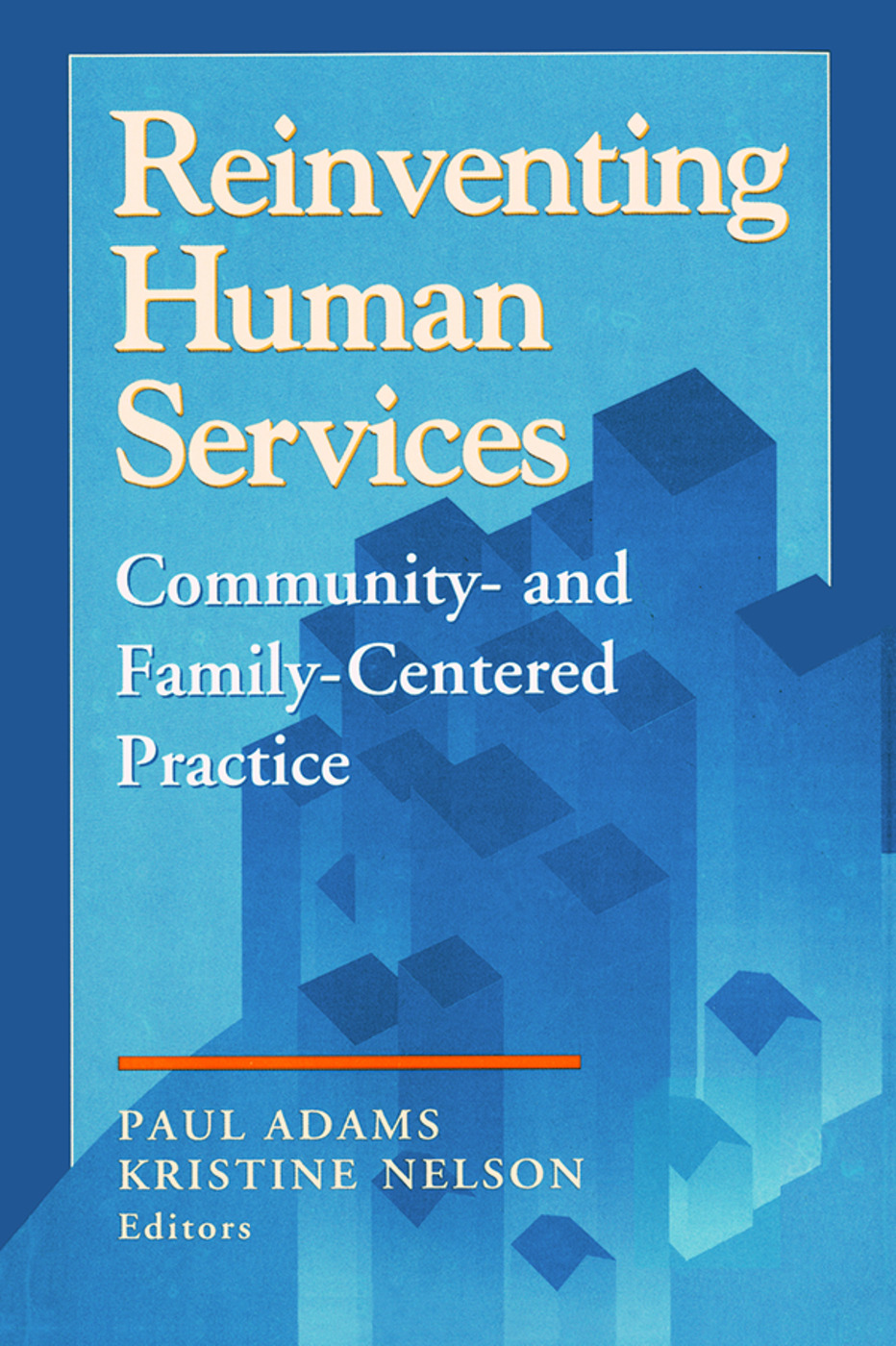 Reinventing Human Services: Community- and Family-Centered Practice, 1st Edition (Paperback) book cover