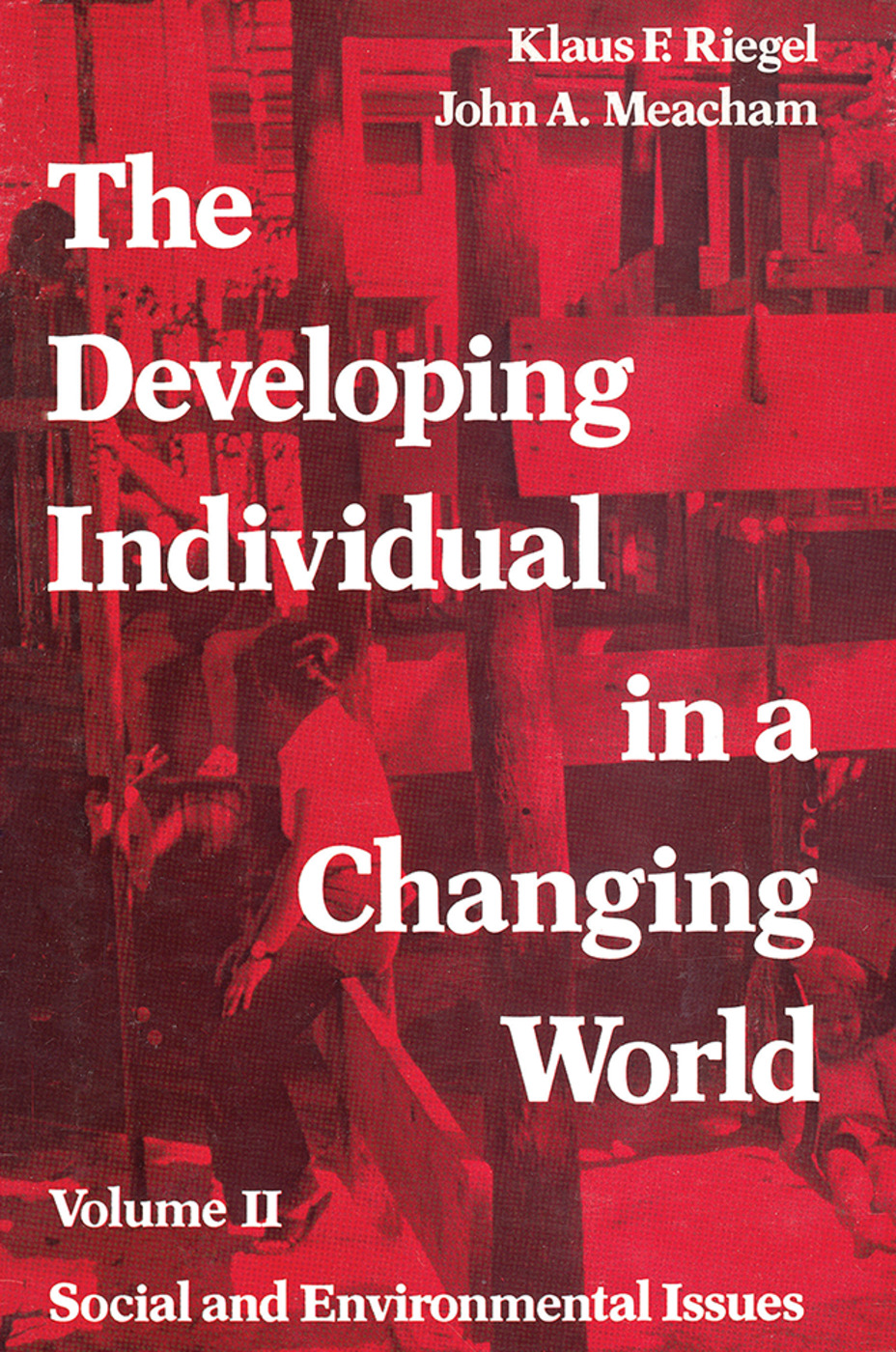 The Developing Individual in a Changing World: Volume 2, Social and Environmental Isssues, 1st Edition (Paperback) book cover