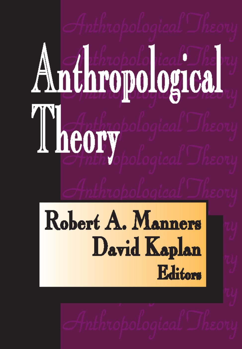 Anthropological Theory: 1st Edition (Paperback) book cover