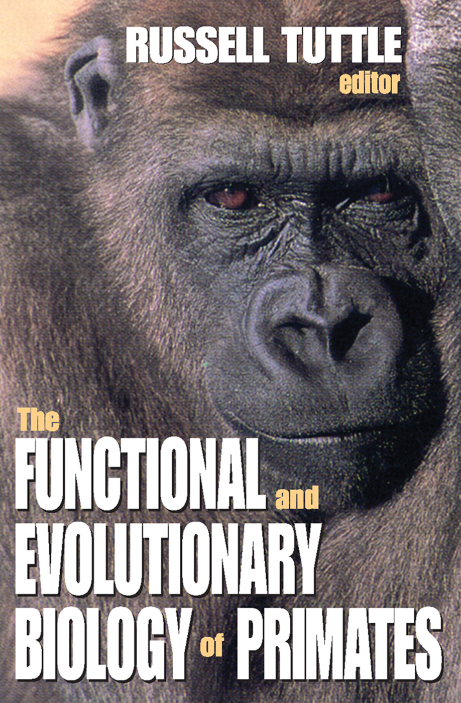 The Functional and Evolutionary Biology of Primates: 1st Edition (Paperback) book cover