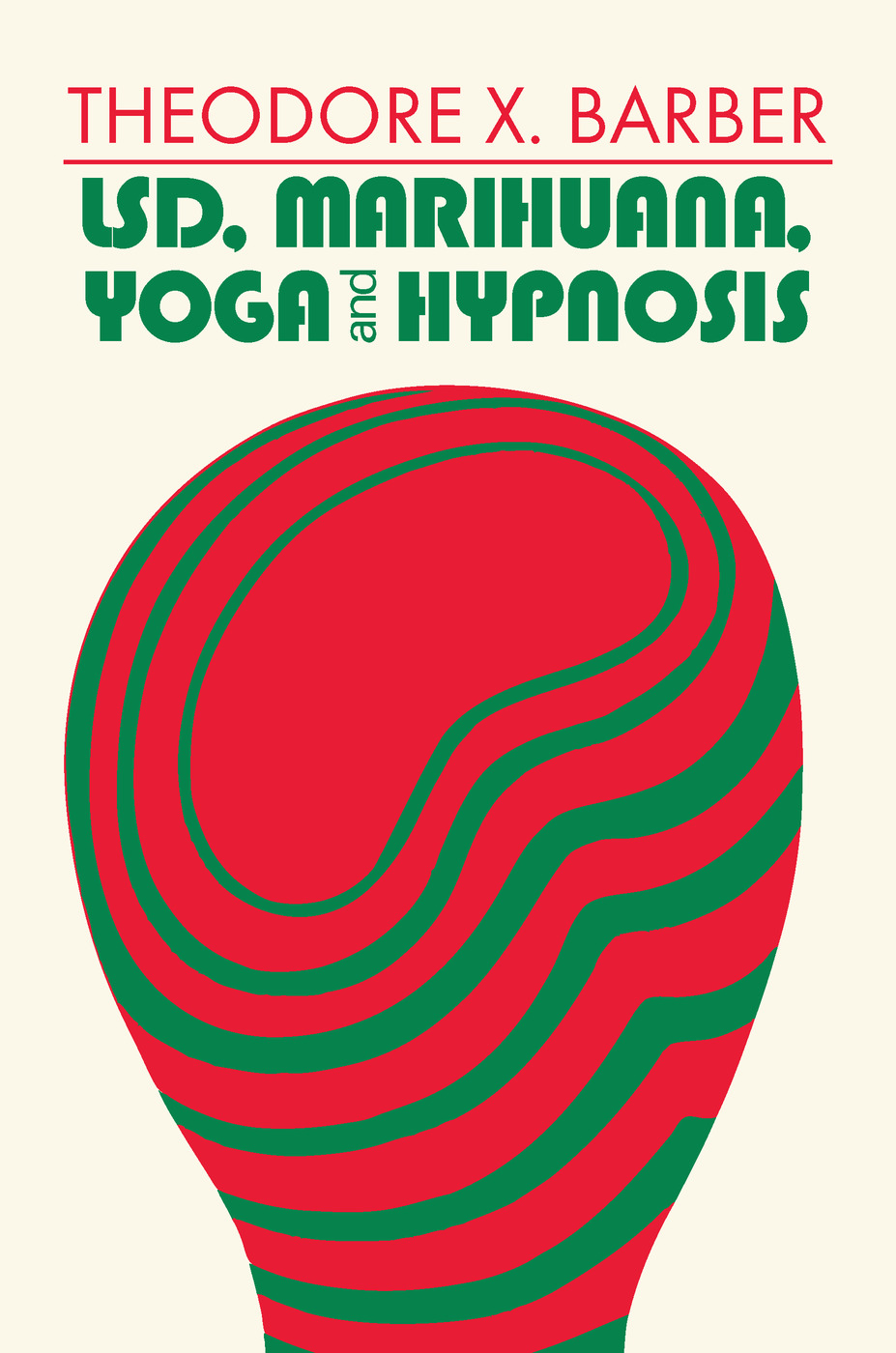 LSD, Marihuana, Yoga, and Hypnosis: 1st Edition (Paperback) book cover