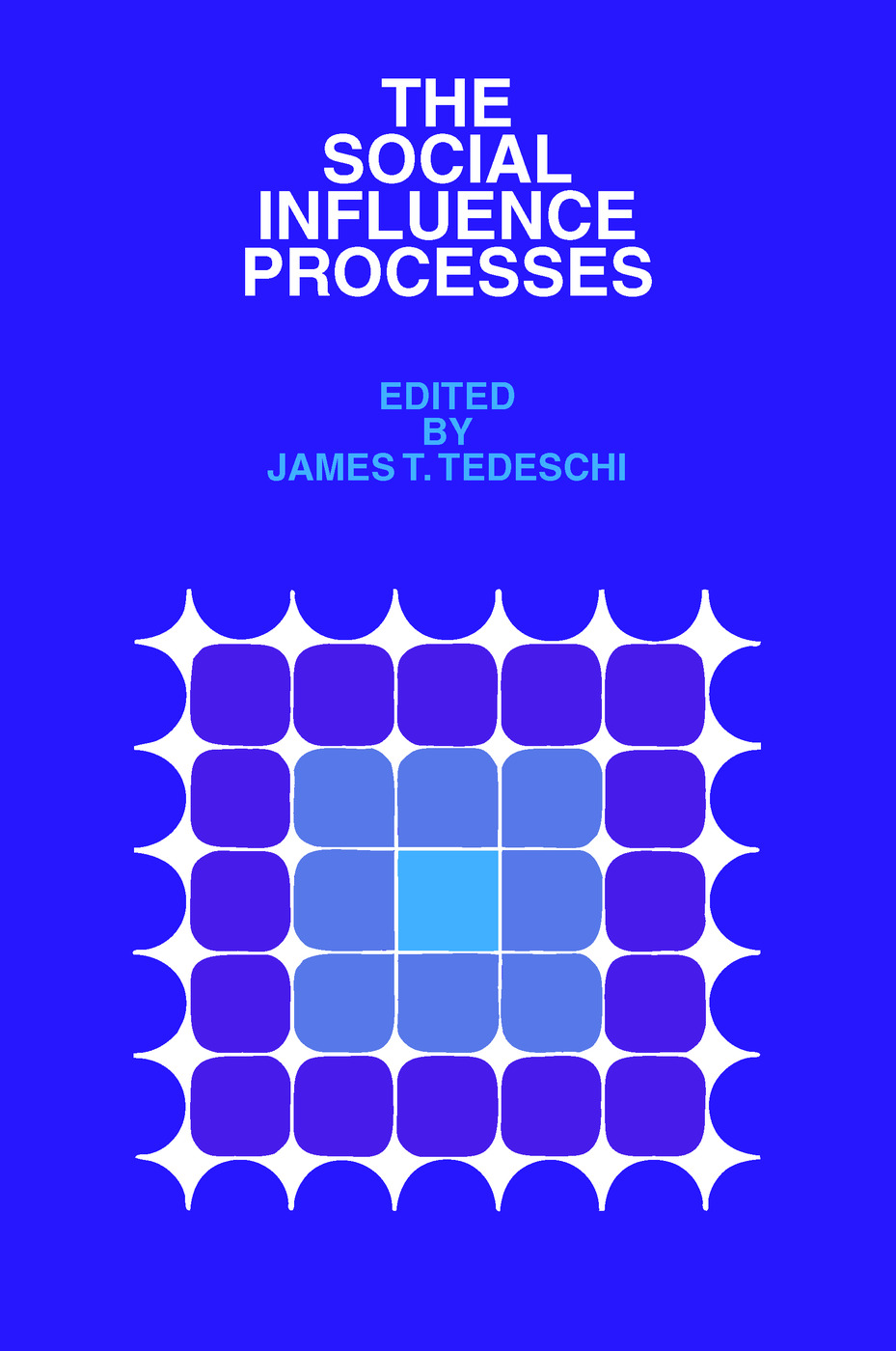 The Social Influence Processes: 1st Edition (Paperback) book cover