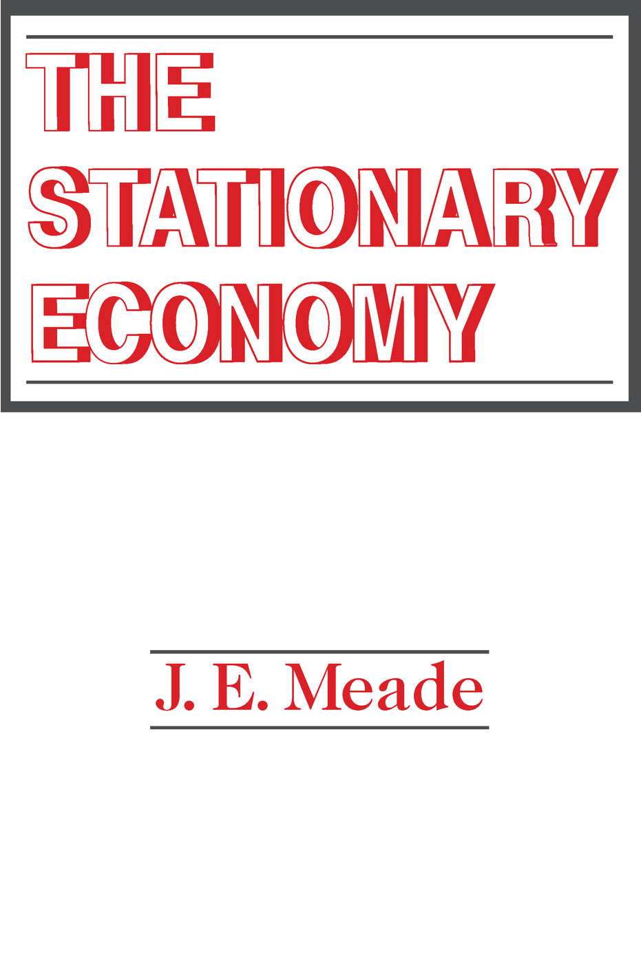 The Stationary Economy: 1st Edition (Paperback) book cover