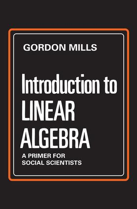Introduction to Linear Algebra: A Primer for Social Scientists, 1st Edition (Paperback) book cover