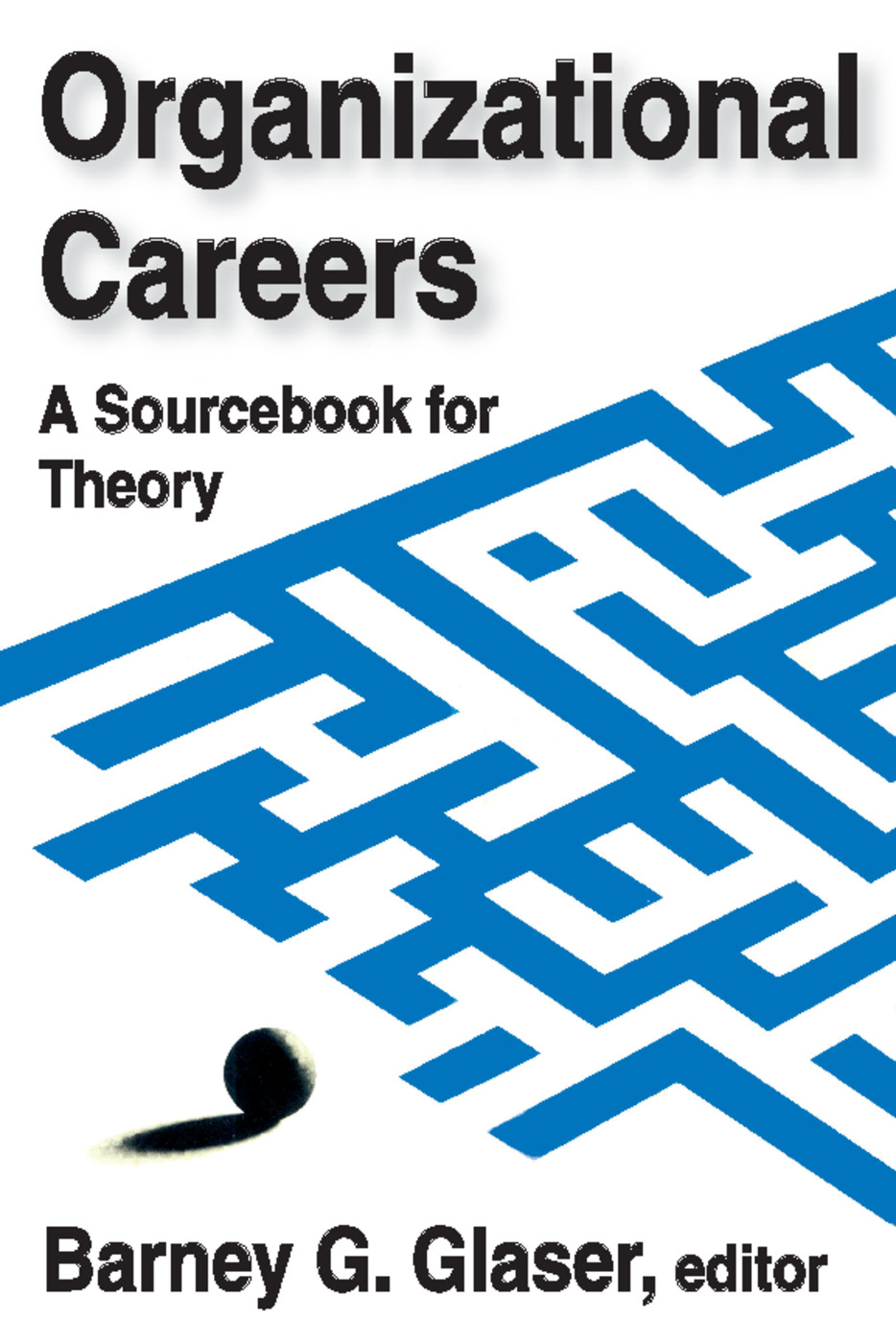 Organizational Careers: A Sourcebook for Theory, 1st Edition (Paperback) book cover