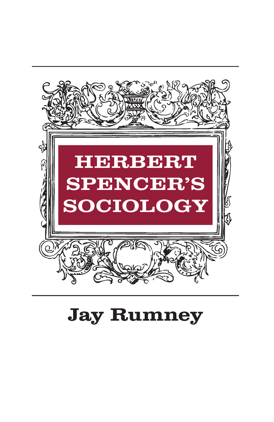 Herbert Spencer's Sociology: 1st Edition (Paperback) book cover