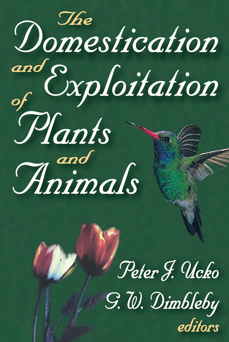 The Domestication and Exploitation of Plants and Animals: 1st Edition (Paperback) book cover