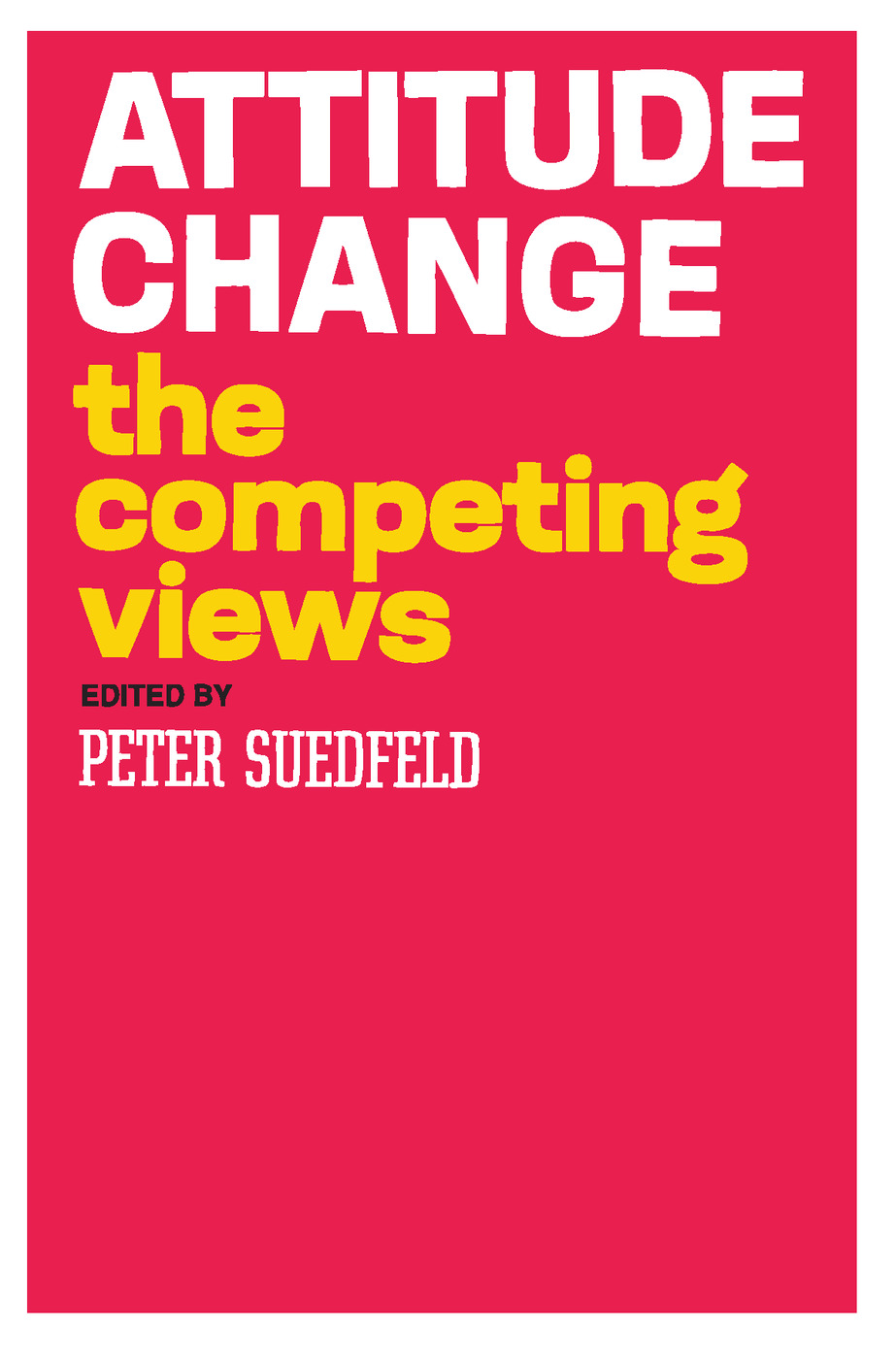 Attitude Change: The Competing Views, 1st Edition (Paperback) book cover