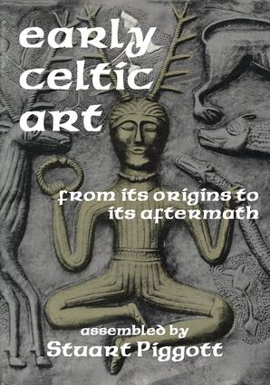 Early Celtic Art: From Its Origins to Its Aftermath, 1st Edition (e-Book) book cover
