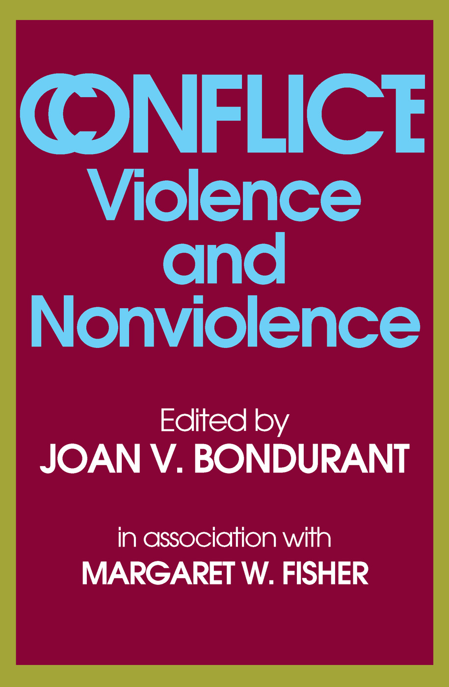 Conflict: Violence and Nonviolence, 1st Edition (Paperback) book cover
