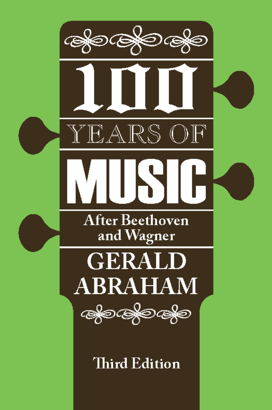 One Hundred Years of Music: After Beethoven and Wagner, 3rd Edition (Paperback) book cover